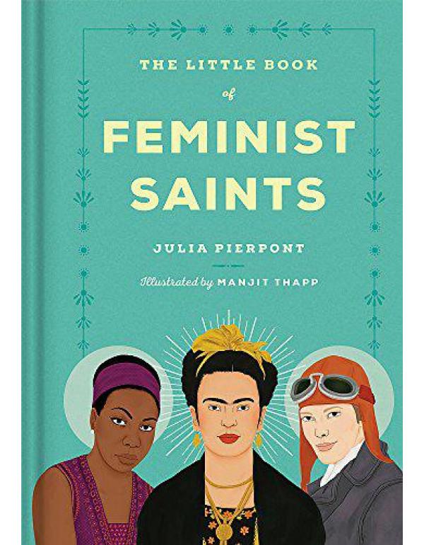 The Little Book of Feminist Saints By Pierpont, Julia