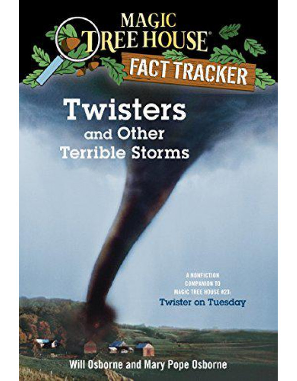 Magic Tree House Fact Tracker #8: Twisters and Other Terrible Storms: A Nonfiction Companion to Magic Tree House #23: Twister on Tuesday (A Stepping Stone Book(TM)) (Magic Tree House (R) Fact Tracker) By Osborne, Mary Pope