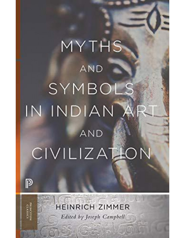 Myths and Symbols in Indian Art and Civilization By Zimmer, Heinrich