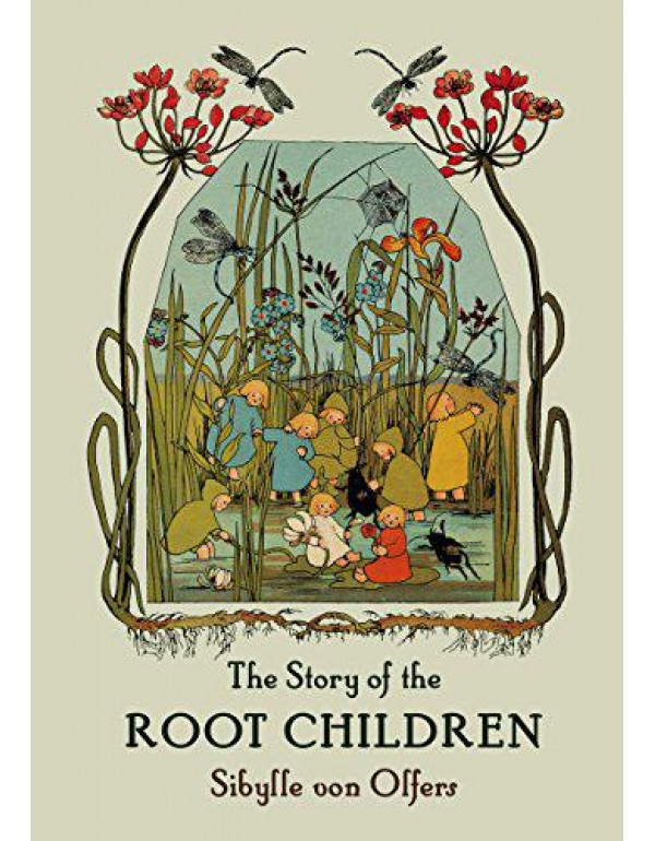 The Story of the Root Children: Mini Edition By Olfers, Sibylle von