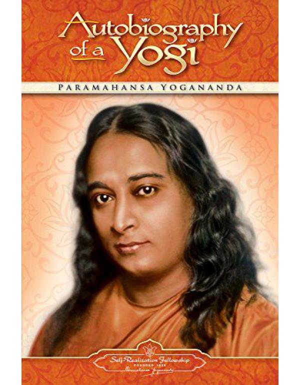 Autobiography of a Yogi by Paramahansa Yogananda (0876120796) (9780876120798)