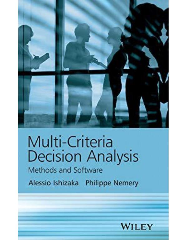 Multi-criteria Decision Analysis: Methods and Software By Ishizaka, Alessio