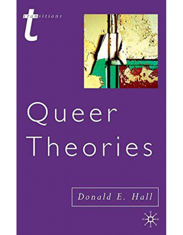 Queer Theories By Hall D Donald E