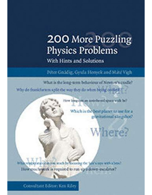 200 More Puzzling Physics Problems: With Hints and Solutions By Peter Gnadig