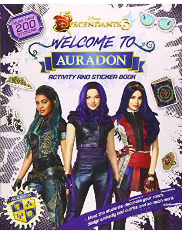 Welcome to Auradon: A Descendants 3 Sticker and Activity Book By Disney Book Group
