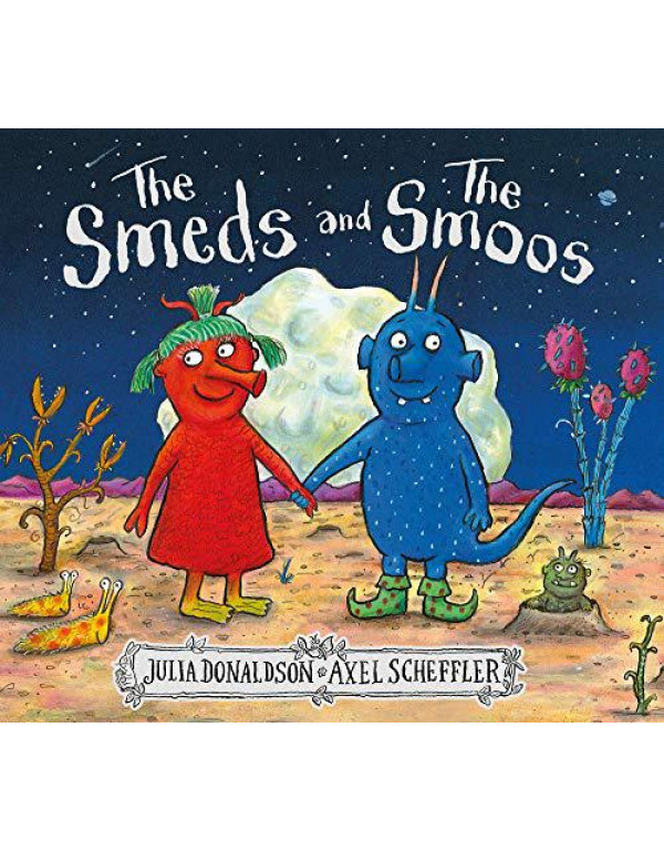 THE SMEDS AND THE SMOOS (HB) By Julia Donaldson