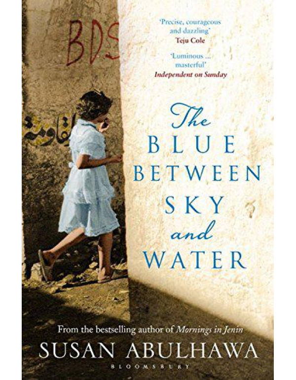 The Blue Between Sky and Water By Abulhawa, Susan