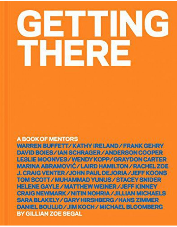 Getting There: A Book of Mentors By Segal, Gillian Zoe