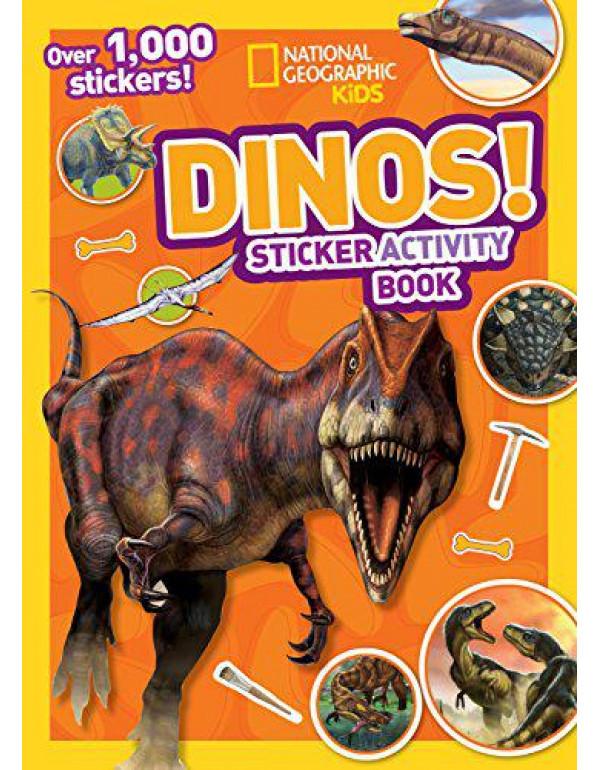 National Geographic Kids Dinos Sticker Activity Book: Over 1,000 Stickers! (NG Sticker Activity Books) By National Geographic Kids