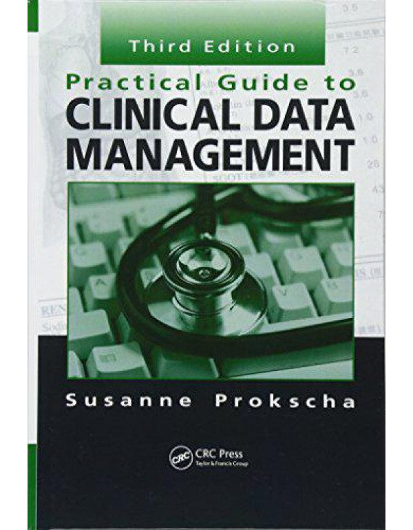 Practical Guide to Clinical Data Management By Prokscha, Susanne