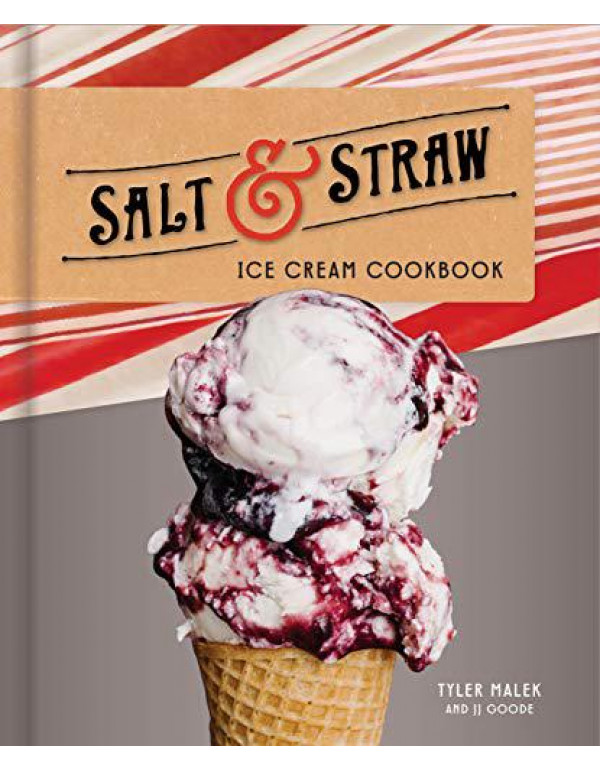 Salt & Straw Ice Cream Cookbook By Malek, Tyler