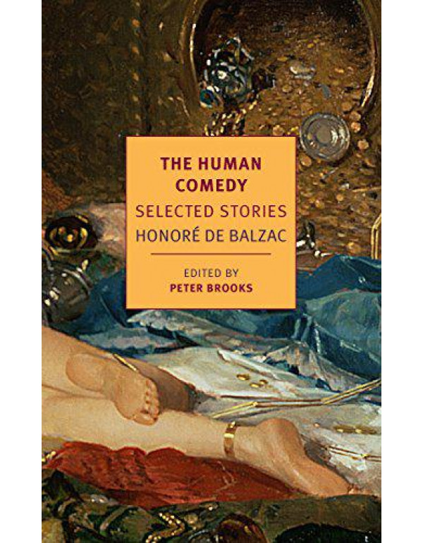 The Human Comedy: Selected Stories (New York Review Books Classics) By Balzac, Honore De