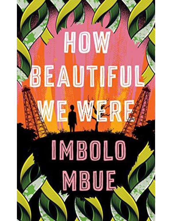 How Beautiful We Were By Mbue, Imbolo