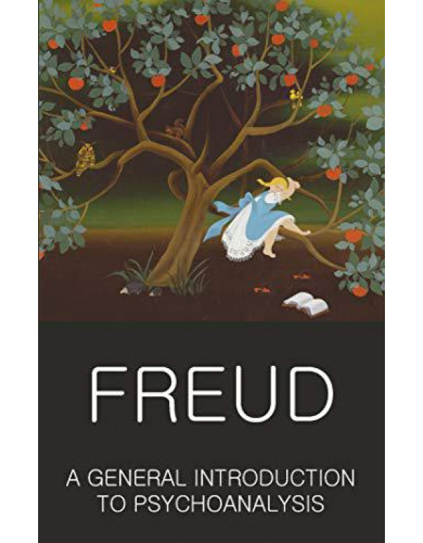 A General Introduction to Psychoanalysis (Wordsworth Classics of World Literature) By Sigmund Freud