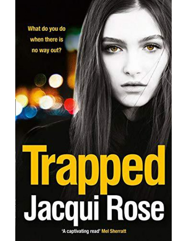 Trapped: The most gripping crime thriller book of the year By Rose, Jacqui