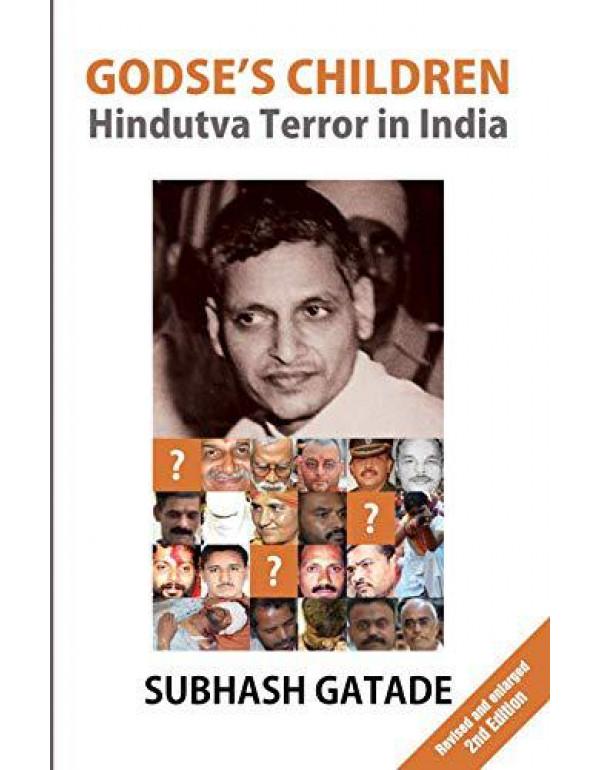 Godse's Children: Hindutva Terror in India By Subhash Gatade