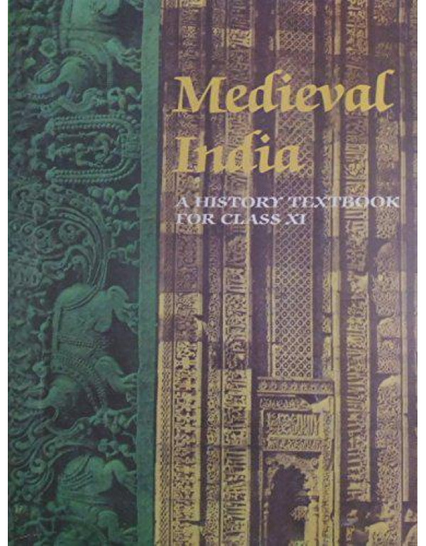 Medieval India : textbook in history for class Xl By Satish Chandra