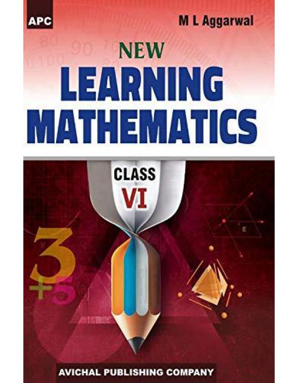 New Learning Mathematics (Vol. I & II) Class- VI By M.L. Aggarwal
