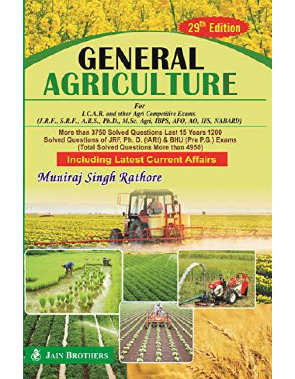General Agriculture For I.C.A.R. Examinations (J.R.F., Ph.D., S.R.F. & A.R.S.) By Rathore, Muniraj Singh
