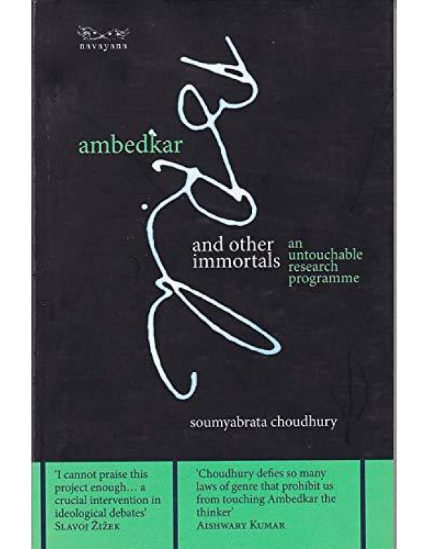 Ambedkar and Other Immortals : An Untouchable Research Programme By Soumyabrata Choudhury