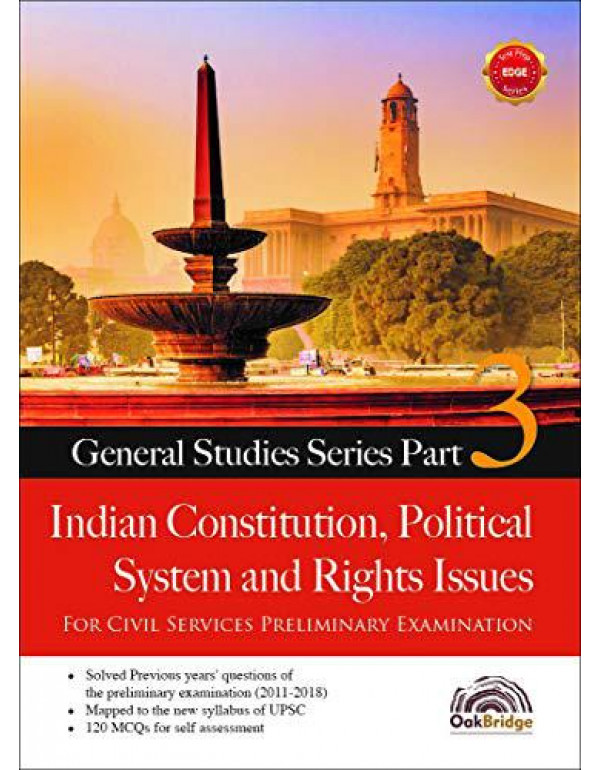 General Studies Series Part 3 - Indian Constitution, Political System and Rights Issues By OakBridge