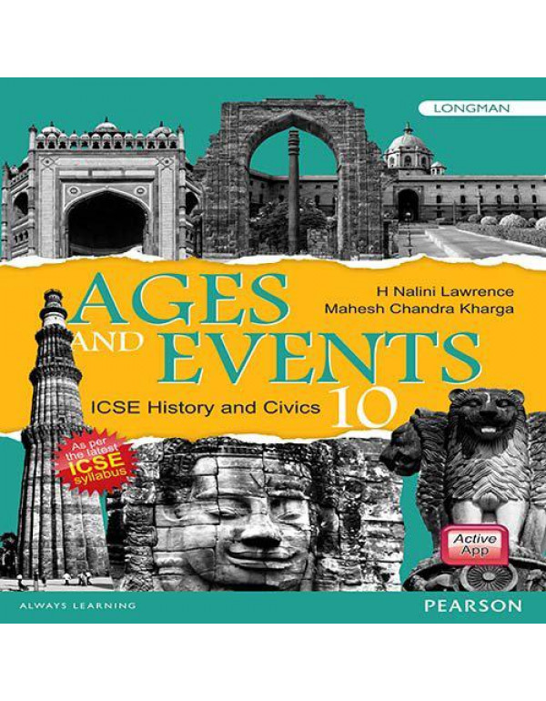 Ages and Events: History & Civics Book by Pearson for ICSE Class 10 By H. Nalini Lawrence