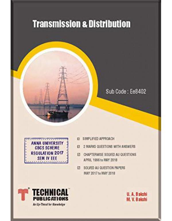 Transmission and Distribution for Anna University R17 (IV EEE - EE8402) By U. A. Bakshi, M. V. Bakshi, Technical Publications