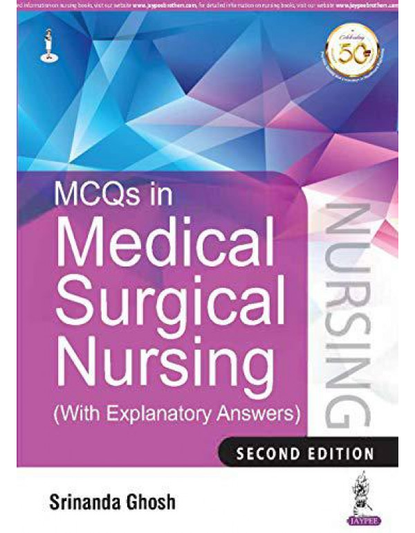 MCQs in Medical Surgical Nursing (With Explanatory Answers) By Ghosh, Srinanda