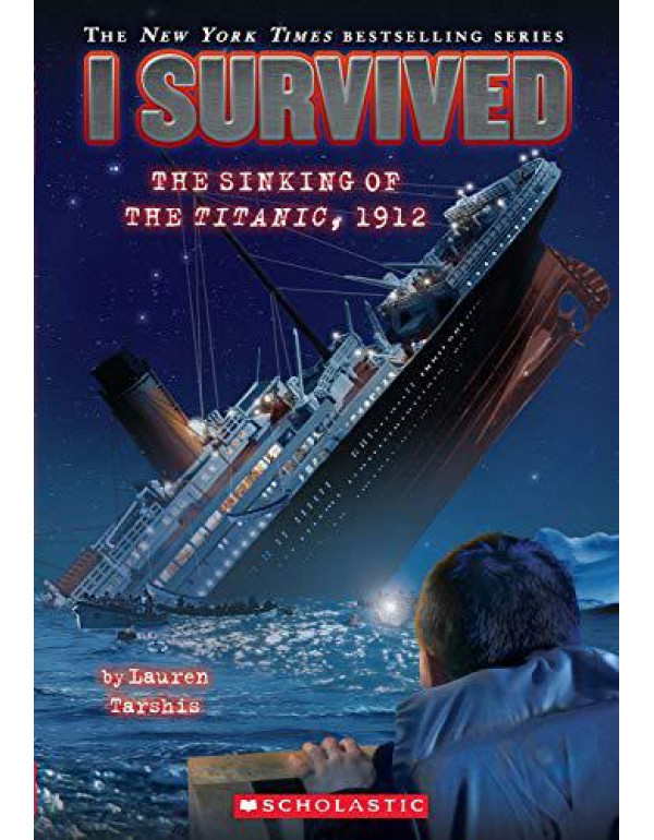 I Survived: The Sinking of the Titanic, 1912 By Tarshis, Lauren
