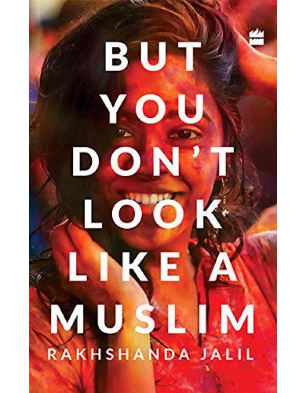 But You Don't Look Like a Muslim By Jalil, Rakhshanda