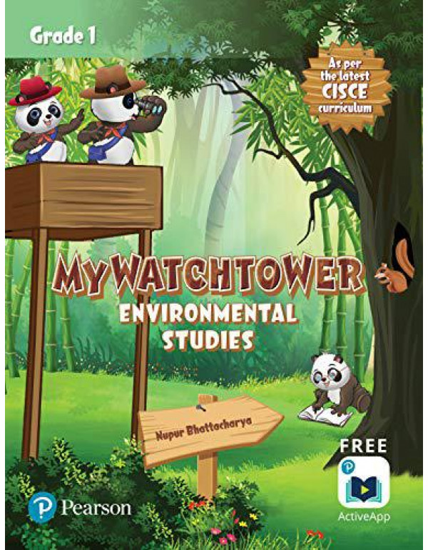 My Watchtower: Environmental Studies   ICSE Class First   First Edition   By Pearson By Nupur Bhattacharya