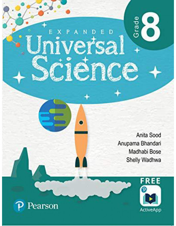 Expanded Universal Science: CBSE Science Book | Class Eighth | First Edition | By Pearson By Anupama Bhandari