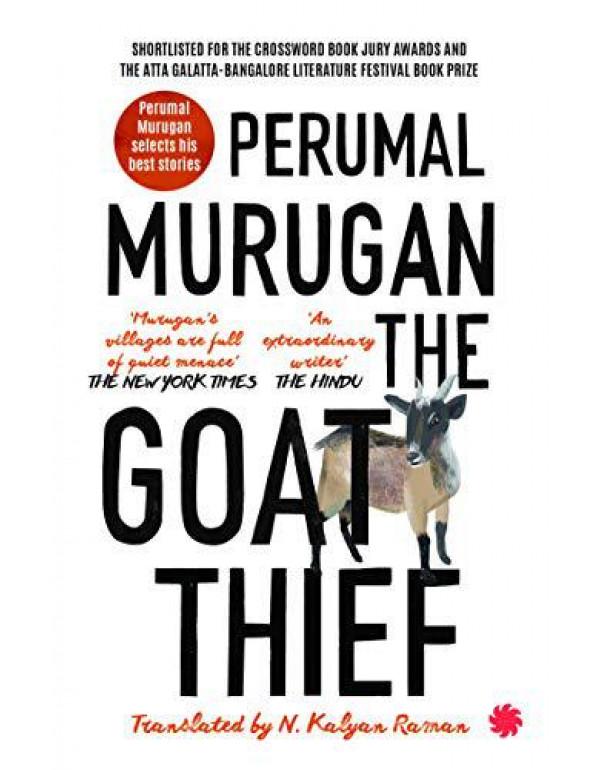 The Goat Thief By Perumal Murugan, N. Kalyan Raman