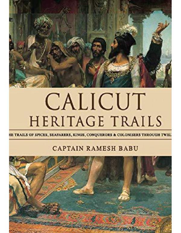 Calicut Heritage Trails By Captain Ramesh Babu