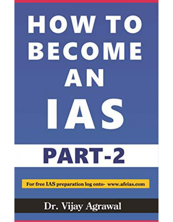 How to Become an IAS Part-2 By Dr. Vijay Agrawal