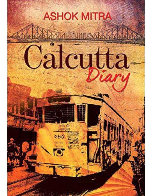 Calcutta Diary By ASHOK MITRA