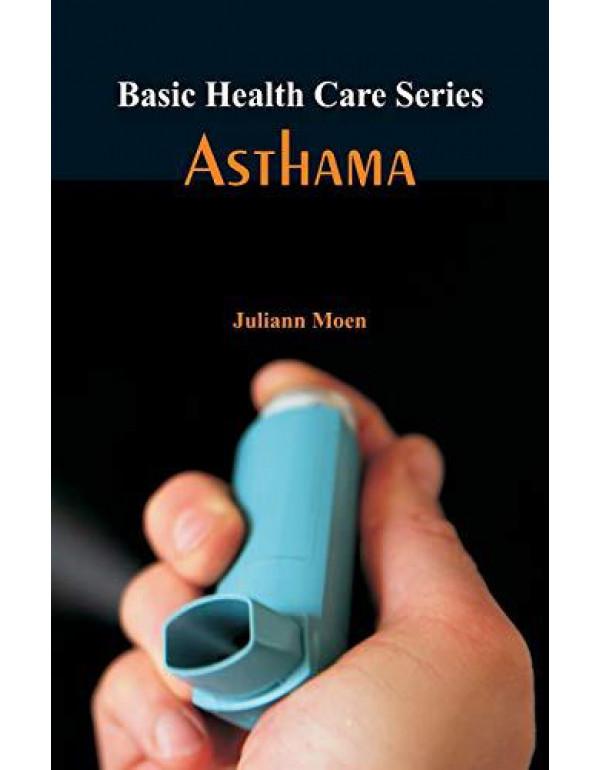 Basic Health Care Series - Asthama By Moen, Juliann