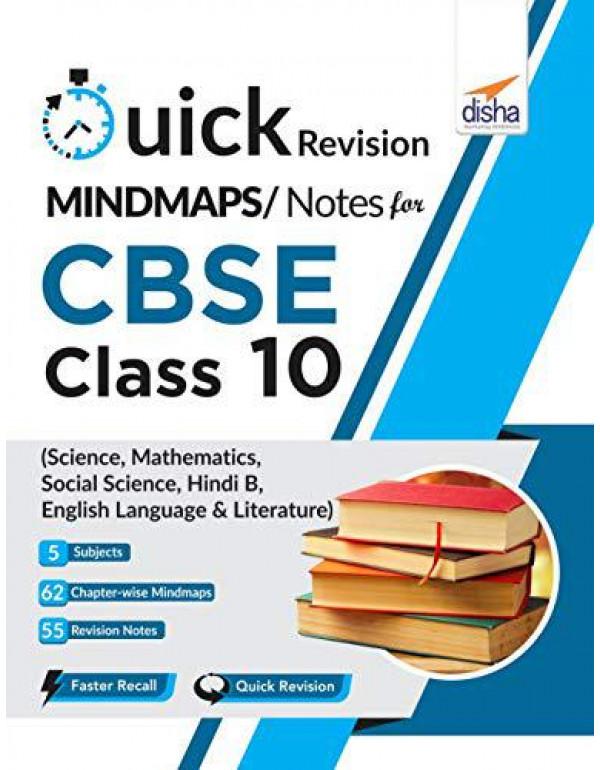 Quick Revision MINDMAPS/ NOTES for CBSE Class 10 Science, Mathematics, Social Science, Hindi B & English Language & Literature By Disha Experts