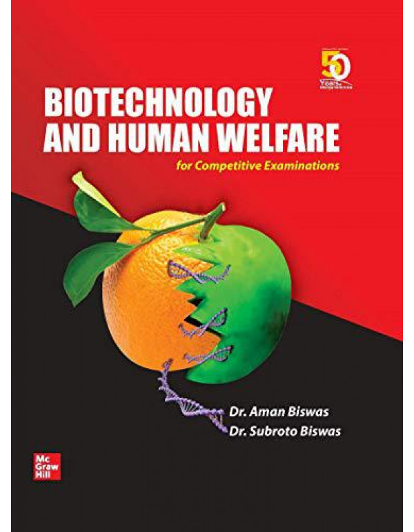 Biotechnology and Human Welfare for Competitive Examinations By Biswas, Dr. Subroto