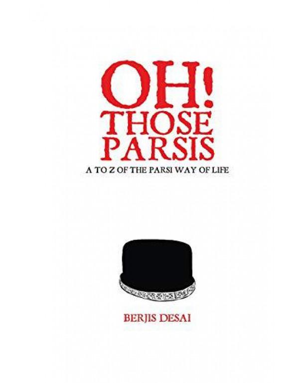 oh those parsis By Berjis Desai