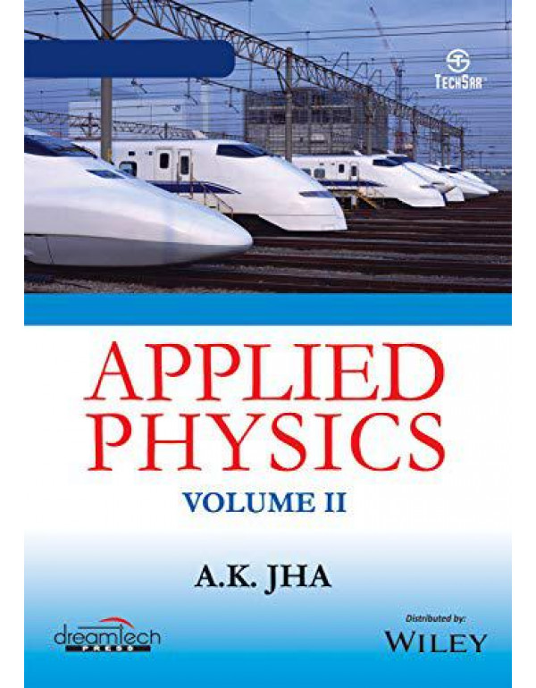 A Textbook of Applied Physics, Vol II, 2ed By A.K. Jha