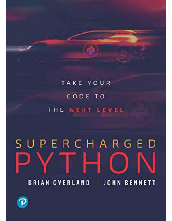 Supercharged Python: Take Your Code to the Next Level  First Edition   By Pearson By Brian Overland