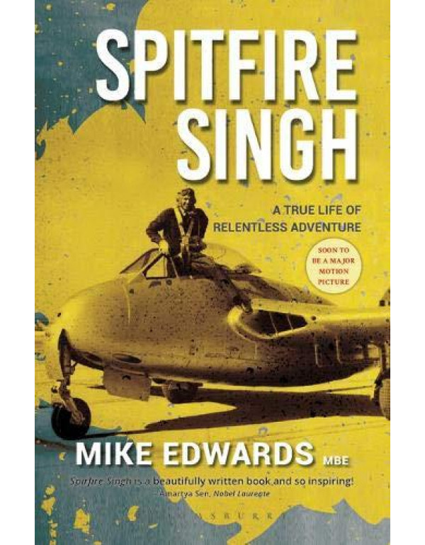 Spitfire Singh: A True Life of Relentless Adventure By Edwards, Mike