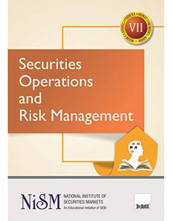 Securities Operations And Risk Management (VII) (January 2020 Edition) By National Institute of Securities Markets(NISM)