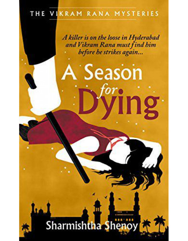 A Season for Dying By Sharmishtha Shenoy