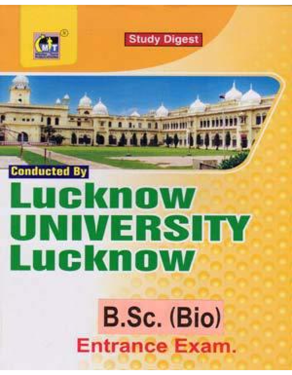 Conducted By Lucknow University Lucknow B.Sc. ( Bio ) Entrance Exam Study Guide in English By MT Series