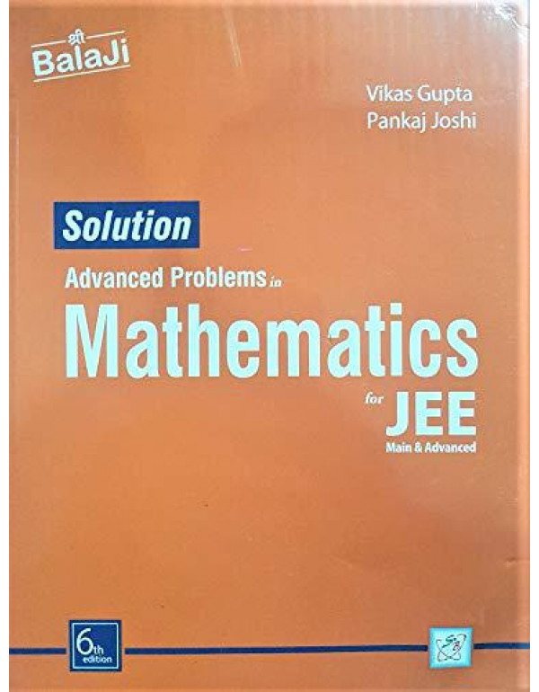 Balaji Solution to Advanced Problems in Mathematics for JEE Main & Advanced By Vikas Gupta