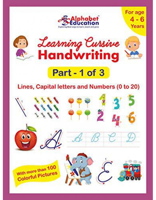 Learning Cursive Handwriting - Part 1 of 3 - Lines, Capital letters and Numbers (0 to 20) - Workbook for age 4 to 6 years By Alphabet Education