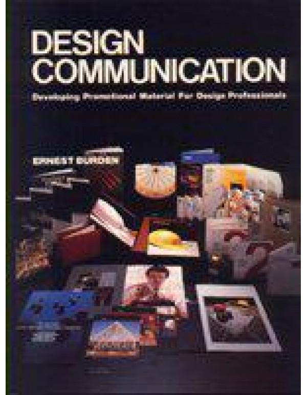 Design Communication: Developing Promotional Material for Design Professionals By Burden, Ernest