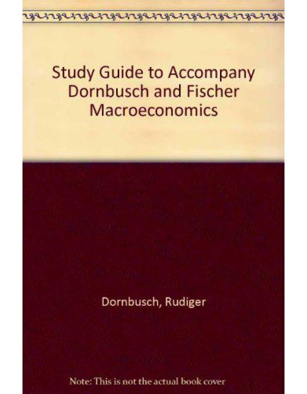 Study Guide to Accompany Dornbusch and Fischer Macroeconomics By Dornbusch, Rudiger